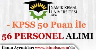Namık Kemal Üniversitesi KPSS 50 Puan İle 56 Personel Alım İlanı Yayımladı!