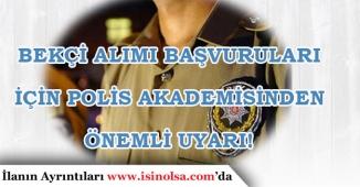 Polis Akademisinden Bekçi Alımı Başvurusu Yapanlara Önemli Uyarı!
