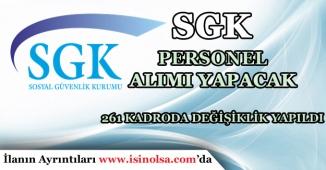 Sosyal Güvenlik Kurumu SGK Personel Alımı! 261 Kadro Daha Açıldı!