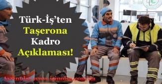 Türk İş'ten Taşerona Kadro ile İlgili Önemli Bir Açıklama Geldi