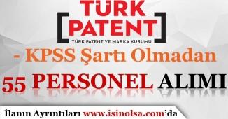 Türk Patent Kurumu 55 Personel Alımı Yapıyor! KPSS Şartı Olmadan