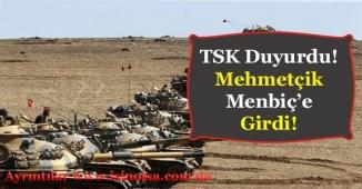 Türk Silahlı Kuvvetleri Menbiç'e Girdi!