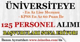 Üniversiteye 125 Personel Alım Başvuruları Sona Eriyor! KPSS En Az 60 Puan