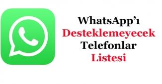 WhatsApp'ı Desteklemeyecek Telefonlar Listesi Duyuruldu! WhatsApp Desteklemeyen Cihazlar