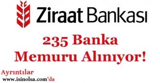 Ziraat Bankası 235 Banka Memuru Alımı Yapacak