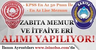 50 KPSS Puanı İle Zabıta Memuru ve İtfaiye Eri Alınıyor