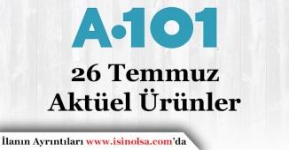 A101 26 Temmuz 2018 Aktüel Ürünler Kataloğu