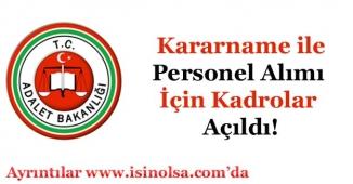 Adalet Bakanlığının Personel Alımı İçin Kadrolar Açıldı!