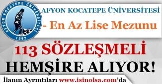 Afyon Kocatepe Üniversitesi 113 Sözleşmeli Hemşire Alımı Yapıyor!