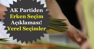 AK Partiden Erken Seçim Açıklaması Geldi!