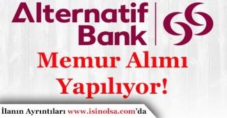 Alternatif Bank Memur Alımı Yapıyor!