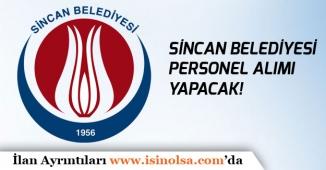 Ankara Sincan Belediyesi Personel Alımı Yapacak!