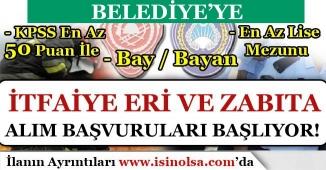 Belediye'ye İtfaiye Eri ve Zabıta Memuru Alımları Başlıyor!