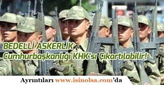 Cumhurbaşkanı Erdoğan Bedelli Askerlik İçin Çok Önemli Açıklama Yaptı!
