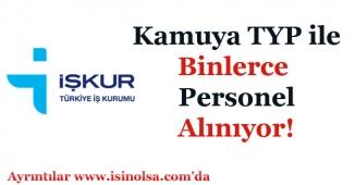 Devlet Kurumlarına TYP İle Binlerce Personel Alım Yapılıyor!