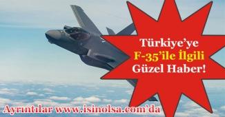 F-35'lerle ilgili Türkiye'ye Güzel Haber!