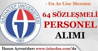 Gaziantep Üniversitesi 64 Sözleşmeli Personel Alımı Yapıyor