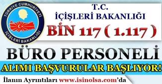 İçişleri Bakanlığı 1117 Büro Personeli Alım Başvuruları Başlıyor!