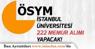 İstanbul Üniversitesine Mülakatsız 222 Memur Alımı Yapılacak!