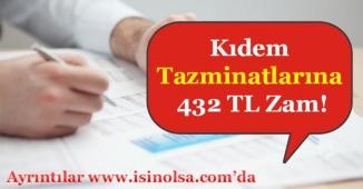 Kıdem Tazminatlarına 432 TL Zam!