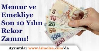 Memur ve Emekliye Son 10 Yılın Rekor Zammı! Enflasyon Farkı Ne Kadar Olacak?