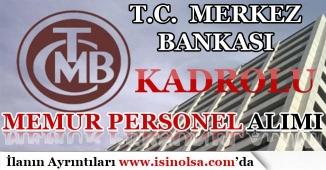 Merkez Bankası Kadrolu Memur Personel Alımı Yapıyor