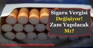 Sigara Vergisi Değişti Zam Yapılacak Mı?