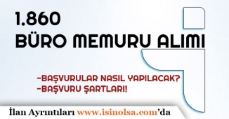 Türkiye Geneli İŞKUR ile 1.860 Büro Memuru Alımı Yapılacak!