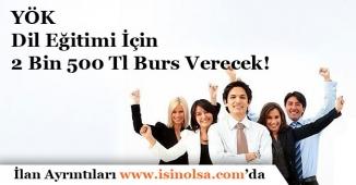 YÖK Dil Eğitimi İçin 2 Bin 500 Tl Burs Verecek!