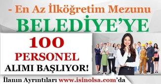 100 Belediye Personeli Alımı İçin Başvurular Başlıyor!