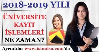 2018-2019 Üniversite Kayıt İşlemleri Başlama Zamanı!