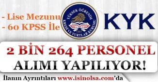 60 KPSS Puanı İle ve Lise Mezunu KYK 2 Bin 264 Kamu Personeli Alımı Yapıyor!