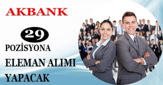 Akbank En Az Lise Mezunu Şartıyla 29 Pozisyona Personel Alımı Yapıyor