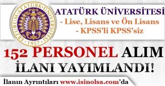 Atatürk Üniversitesi 152 Kamu Personeli Alım İlanı Yayımlandı! Lise, Ön Lisans ve Lisans