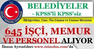 Belediyeler KPSS'li KPSS'siz 645 İşçi Memur Personel Alımı Yapıyor