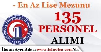 Çanakkale 18 Mart Üniversitesi ( ÇOMÜ ) 135 Personel Alımı Yapılacak