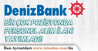 Denizbank Bir Çok Pozisyonda Bankacı Alım İlanları Yayımladı!