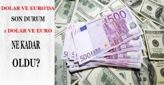 Dolar ve Euro'da Son Durum Nedir? 1 Dolar-Euro Kaç TL Eder?