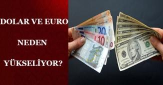 Dolar ve Euro Neden Yükseliyor? Anlamsız Kur Artışı