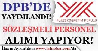 DPB'de Yayımlandı YÖK Başkanlığı Sözleşmeli Personel Alıyor!