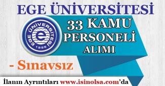 Ege Üniversitesi Sınavsız 33 Kamu Personeli Alımı İçin İlan Yayımladı!