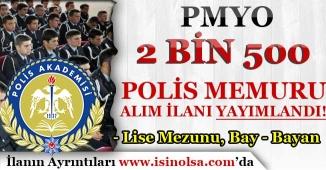 EGM PMYO Lise Mezunu 2 Bin 500 Polis Memuru Alım İlanı Yayımlandı! Bay-Bayan