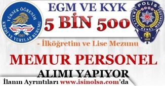 EGM ve KYK 5 Bin 500 Memur Personel Alımı Yapıyor! İlköğretim ve Lise Mezunu