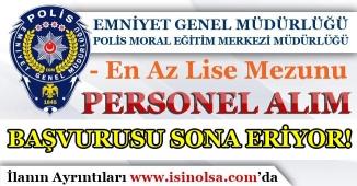 Emniyet Genel Müdürlüğü ( EGM ) Farklı Pozisyonlarda Personel Alımı Sona Eriyor!