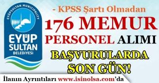 Eyüpsultan Belediyesi KPSS'siz 176 Memur Personel Alımı İçin Son Gün!