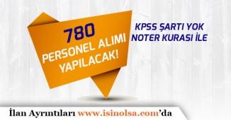 İl Özel İdaresi KPSS Şartı Olmadan Kura İle 780 Personel Alımı Yapacak!