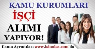 İŞKUR'da Yayımlandı! Farklı Kamu Kurumları Farklı Kadrolarda İşçi Alımı Yapmaktadır