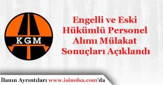 KGM Engelli ve Eski Hükümlü Personel Alımı Mülakat Sonuçları Açıklandı