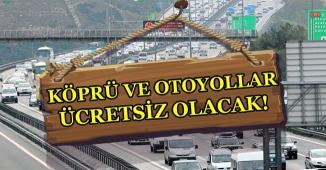 Köprü ve Otoyollar Bayram'da Ücretsiz Olacak
