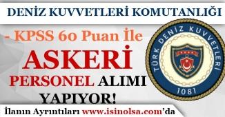 KPSS 60 Puan İle Deniz Kuvvetleri Komutanlığı Askeri Personel Alımı Yapıyor!
